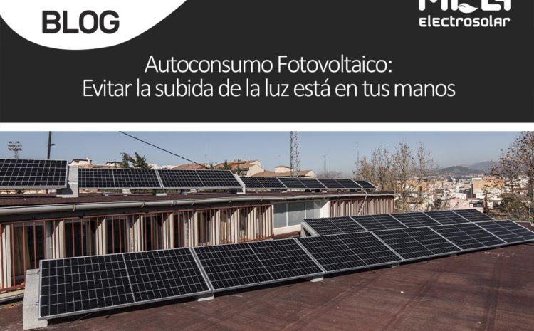 Autoconsumo Fotovoltaico: Evitar la subida de la luz está en tus manos