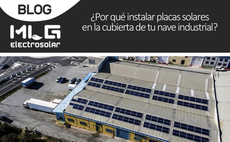 ¿Por qué instalar placas solares en la cubierta de tu nave industrial?